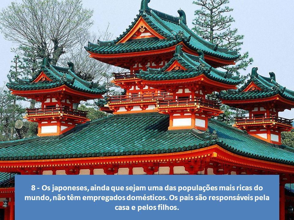 8 - Os japoneses, ainda que sejam uma das populações mais ricas do mundo, não têm empregados domésticos.