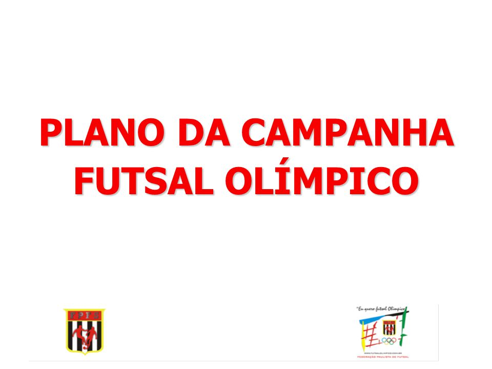 PLANO DA CAMPANHA FUTSAL OLÍMPICO