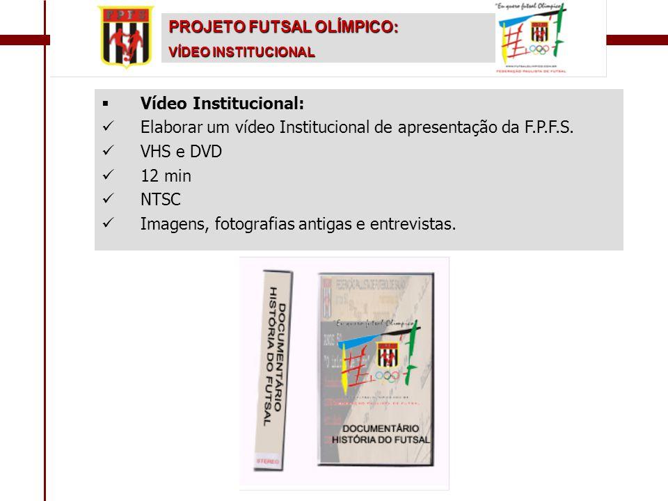 Elaborar um vídeo Institucional de apresentação da F.P.F.S. VHS e DVD