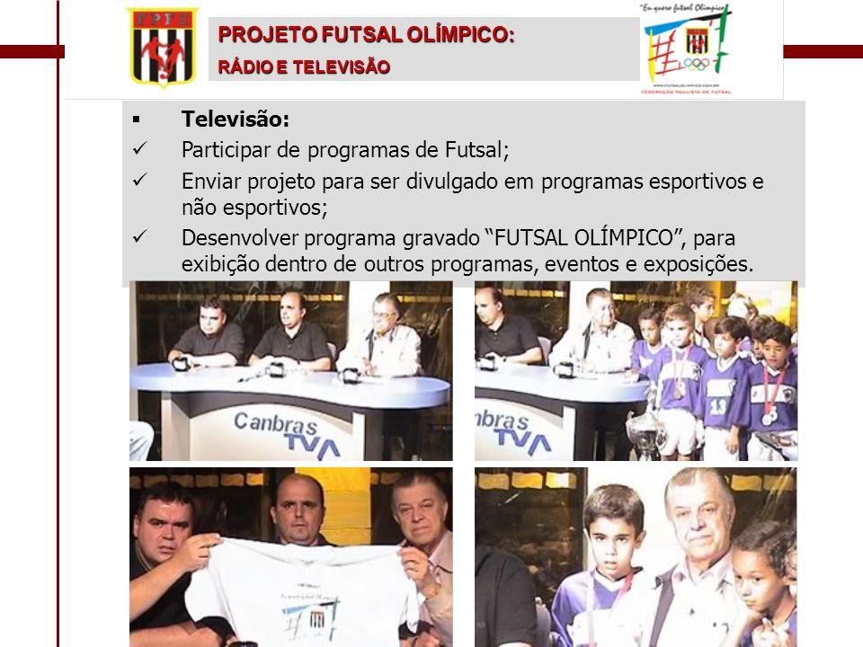 Participar de programas de Futsal;