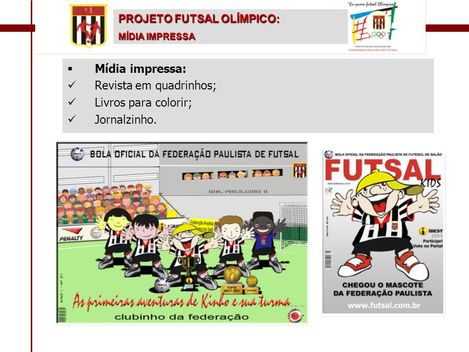 Revista em quadrinhos; Livros para colorir; Jornalzinho.
