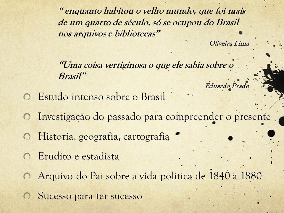 Estudo intenso sobre o Brasil