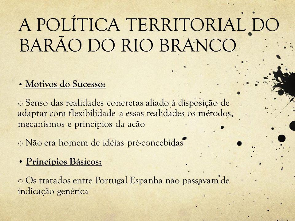 A POLÍTICA TERRITORIAL DO BARÃO DO RIO BRANCO