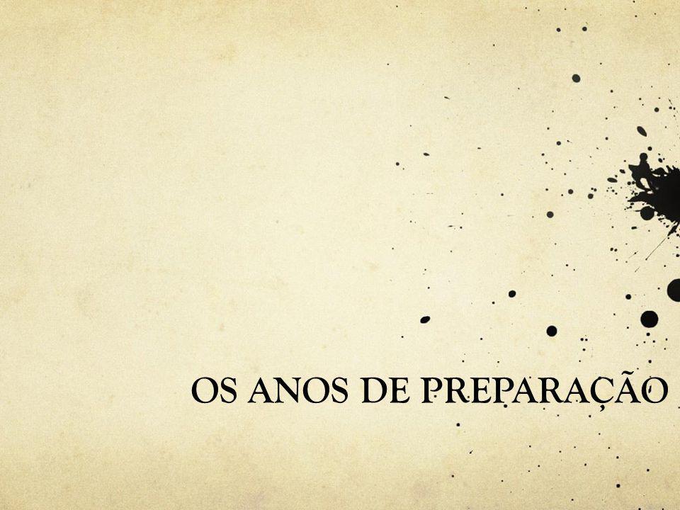 OS ANOS DE PREPARAÇÃO