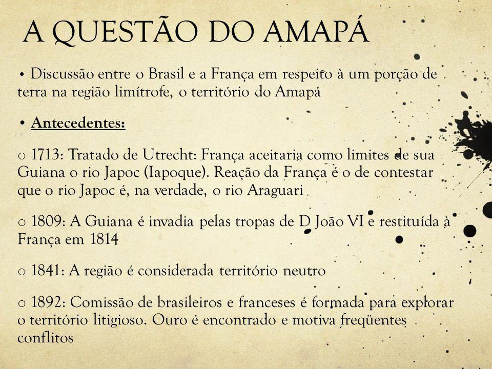 A QUESTÃO DO AMAPÁ Antecedentes: