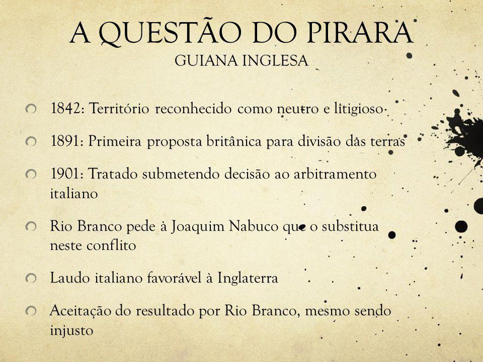 A QUESTÃO DO PIRARA GUIANA INGLESA