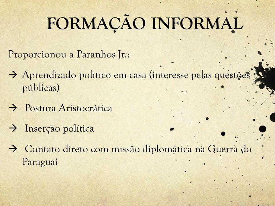 FORMAÇÃO INFORMAL Proporcionou a Paranhos Jr.: