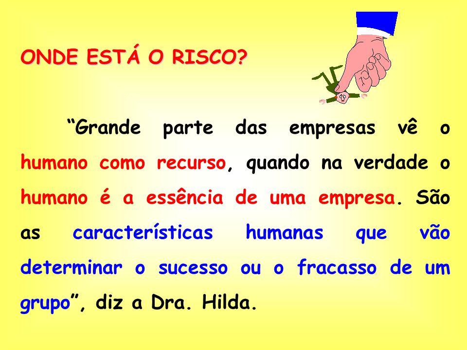 ONDE ESTÁ O RISCO