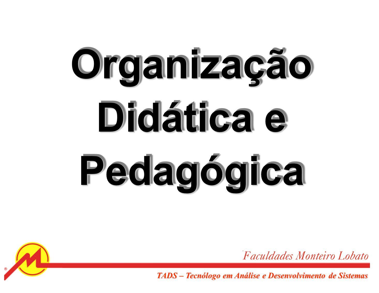 Organização Didática e Pedagógica