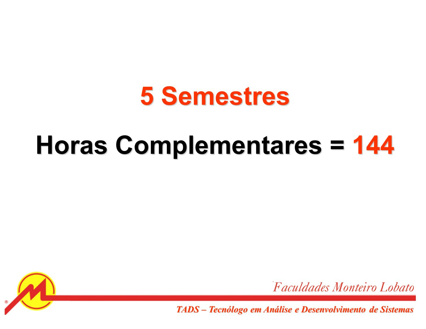 Horas Complementares = 144