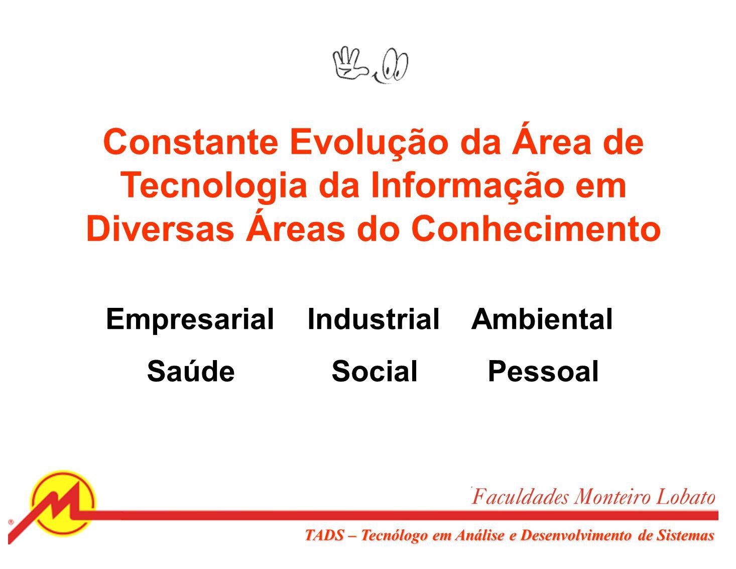 Constante Evolução da Área de Tecnologia da Informação em Diversas Áreas do Conhecimento