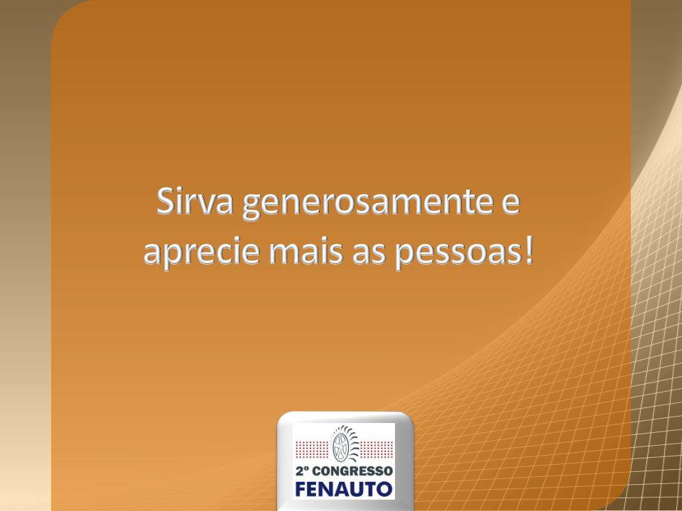 Sirva generosamente e aprecie mais as pessoas!