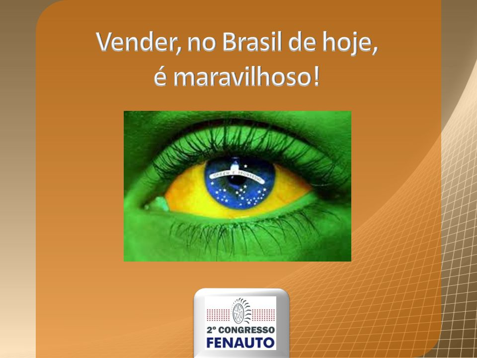 Vender, no Brasil de hoje, é maravilhoso!