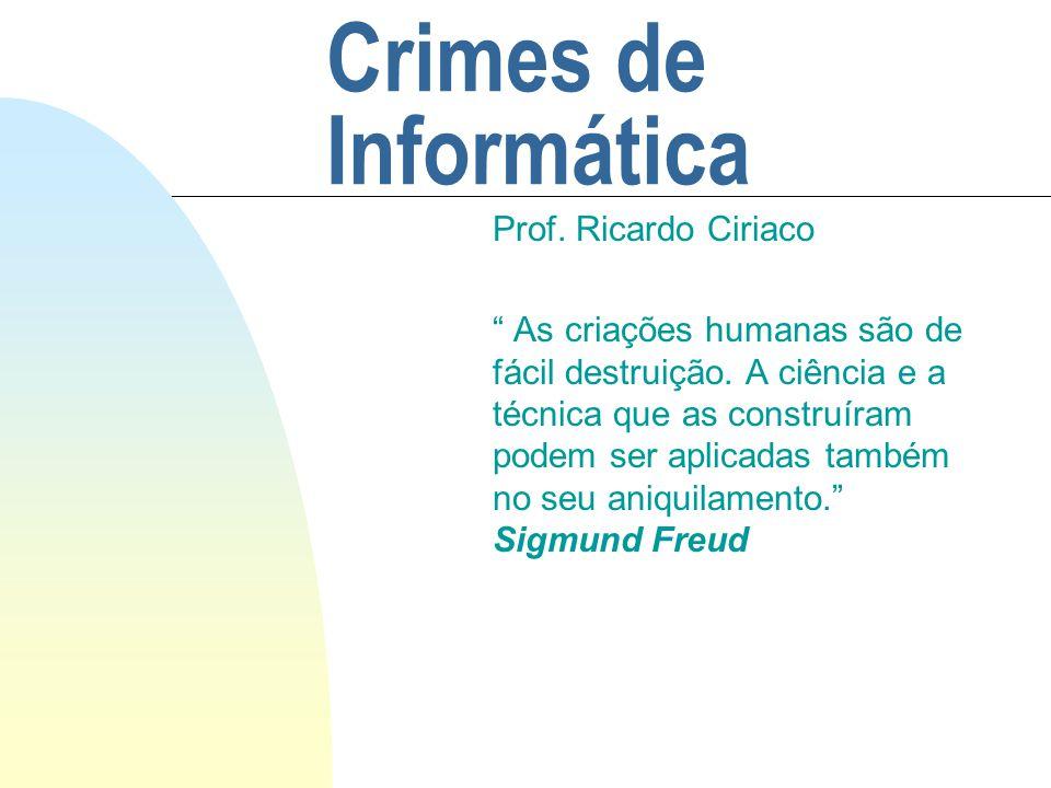 Crimes de Informática Prof. Ricardo Ciriaco