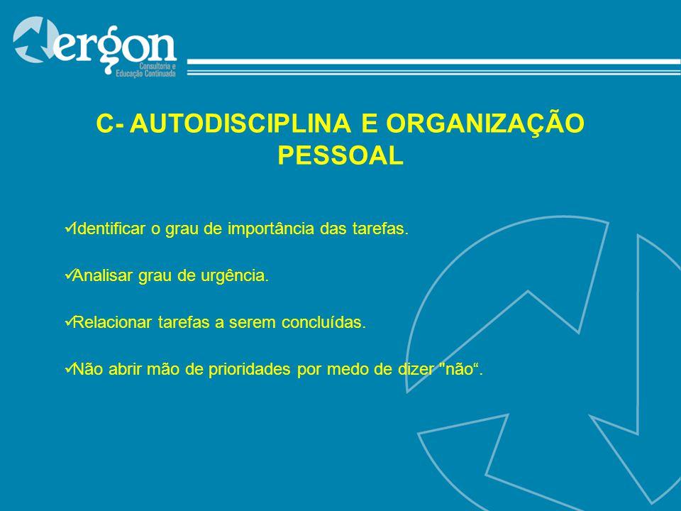 C- AUTODISCIPLINA E ORGANIZAÇÃO PESSOAL