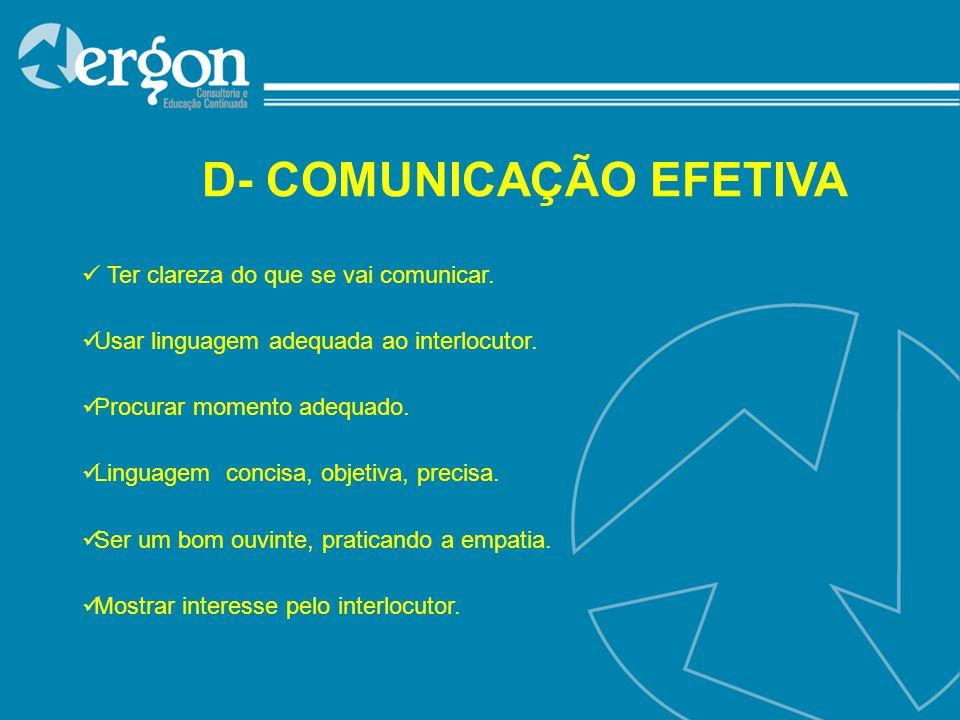 D- COMUNICAÇÃO EFETIVA