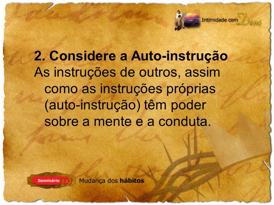 2. Considere a Auto-instrução