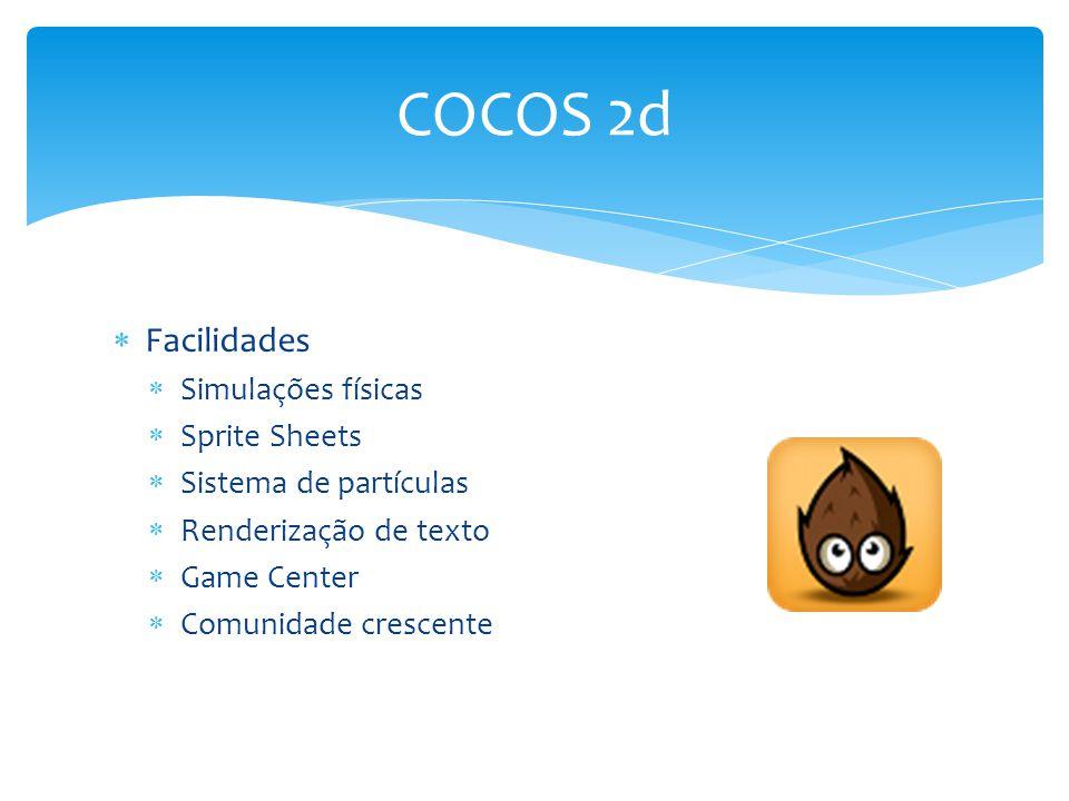 COCOS 2d Facilidades Simulações físicas Sprite Sheets