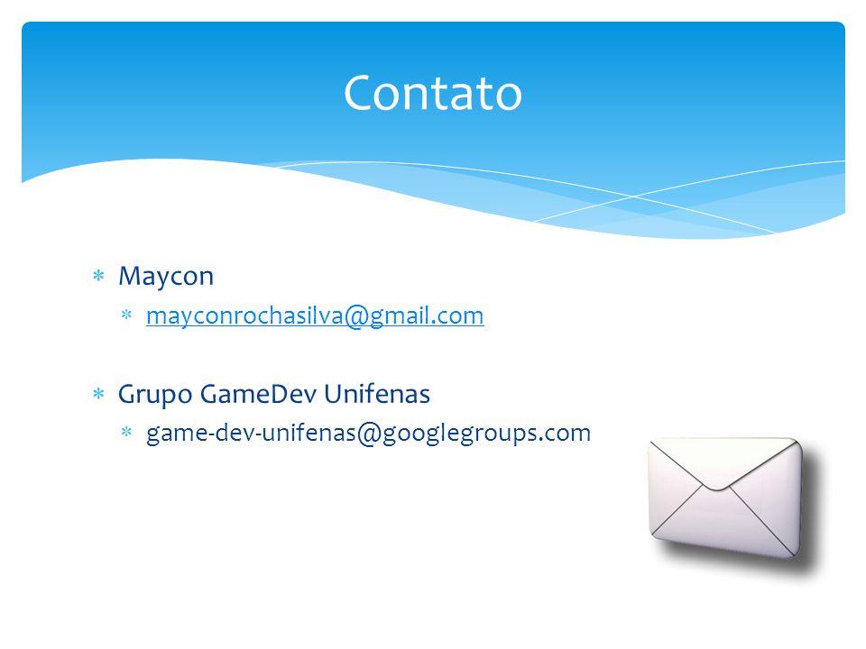 Contato Maycon Grupo GameDev Unifenas mayconrochasilva@gmail.com