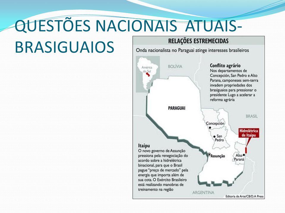 QUESTÕES NACIONAIS ATUAIS- BRASIGUAIOS