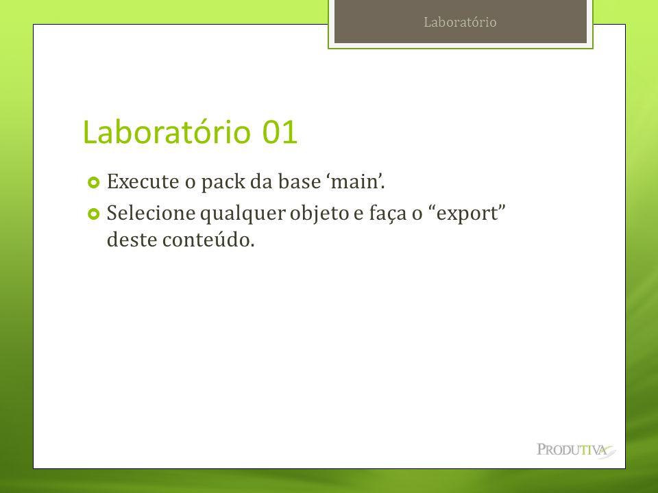 Laboratório 01 Execute o pack da base 'main'.