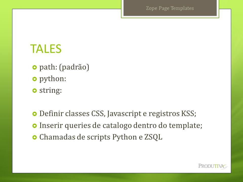 TALES path: (padrão) python: string: