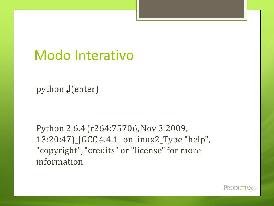 Modo Interativo python ↲(enter)
