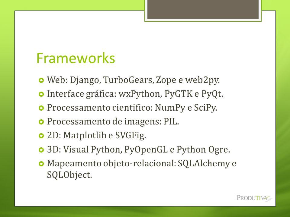 Frameworks Web: Django, TurboGears, Zope e web2py.