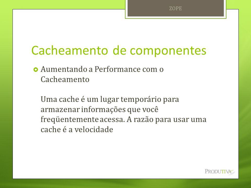 Cacheamento de componentes