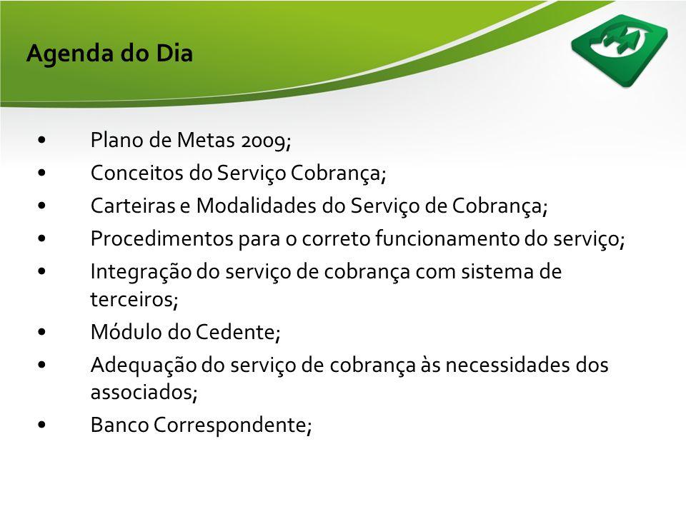 Agenda do Dia Plano de Metas 2009; Conceitos do Serviço Cobrança;