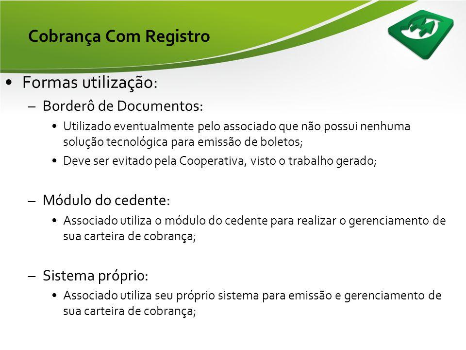 Cobrança Com Registro Formas utilização: Borderô de Documentos: