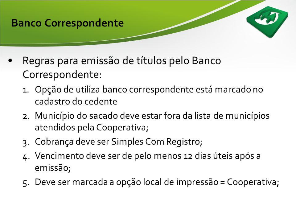 Regras para emissão de títulos pelo Banco Correspondente: