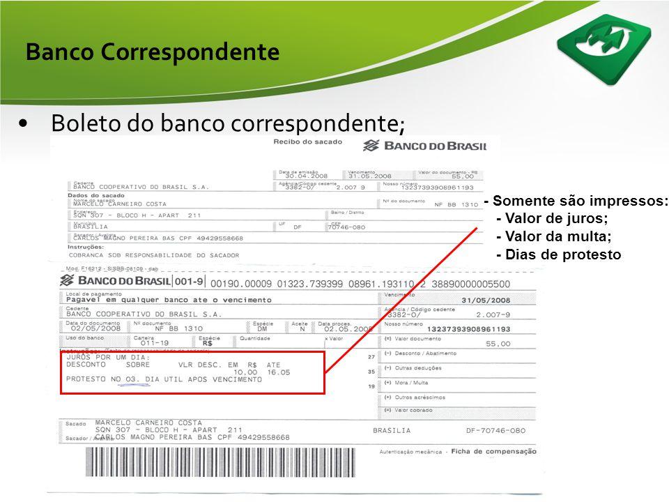 Boleto do banco correspondente;
