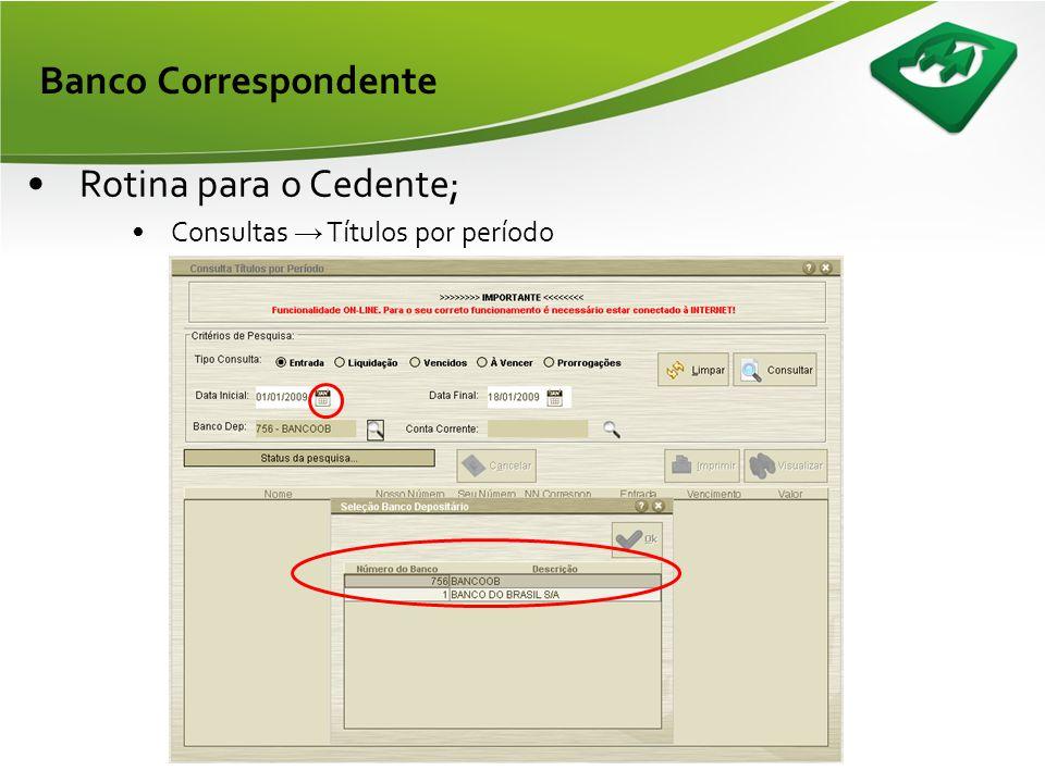 Banco Correspondente Rotina para o Cedente;