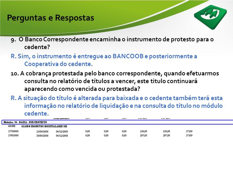 Perguntas e Respostas 9. O Banco Correspondente encaminha o instrumento de protesto para o cedente