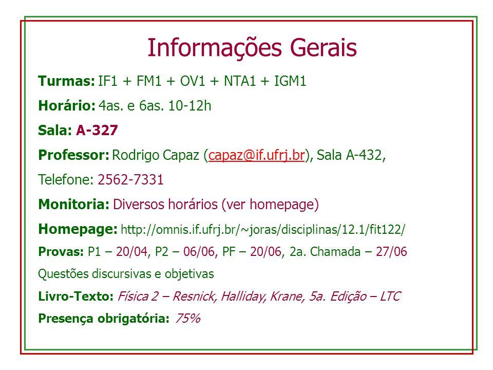 Informações Gerais Turmas: IF1 + FM1 + OV1 + NTA1 + IGM1