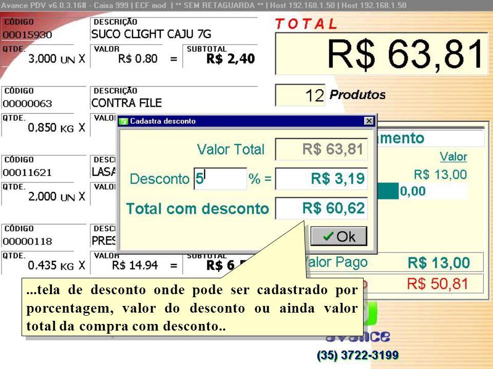 ...tela de desconto onde pode ser cadastrado por porcentagem, valor do desconto ou ainda valor total da compra com desconto..