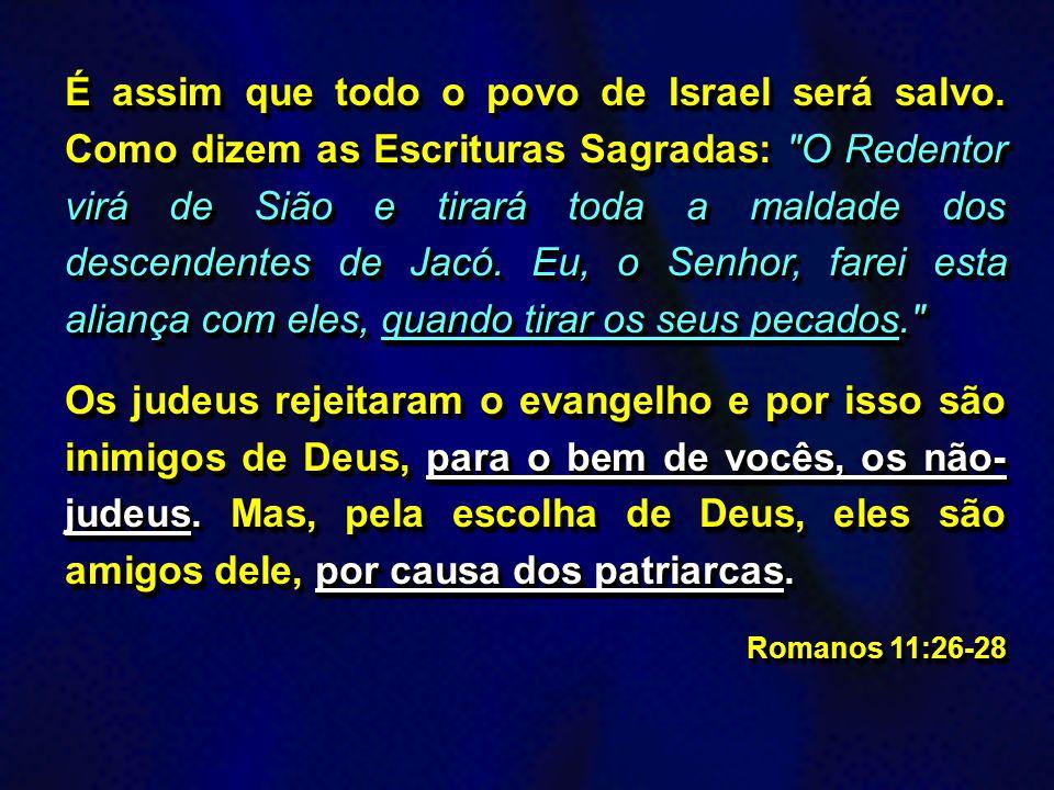 É assim que todo o povo de Israel será salvo
