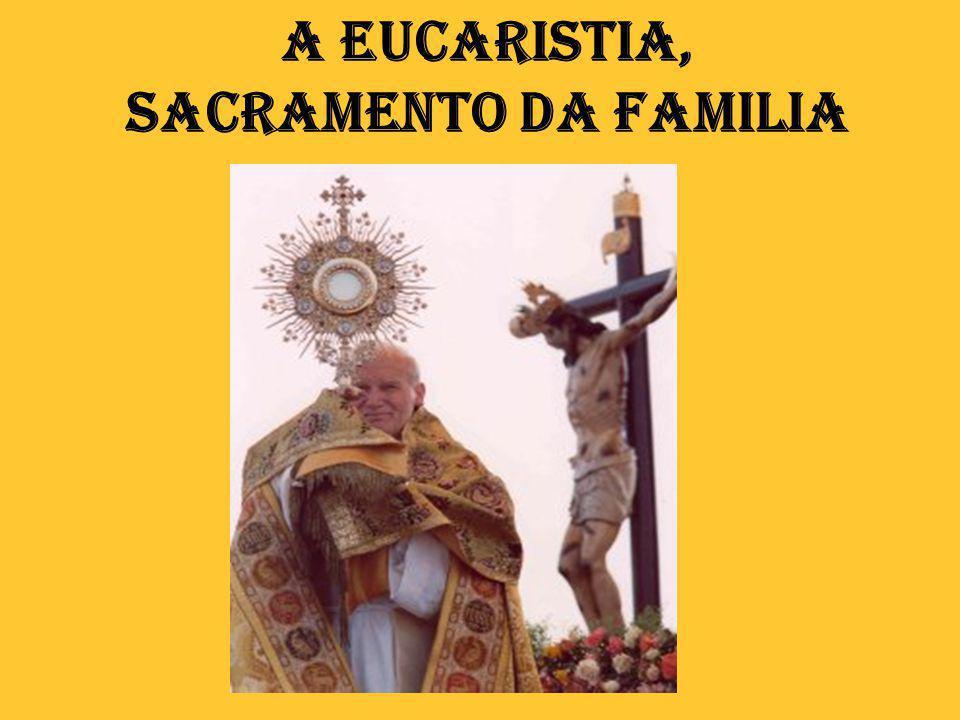 A Eucaristia, Sacramento da Familia