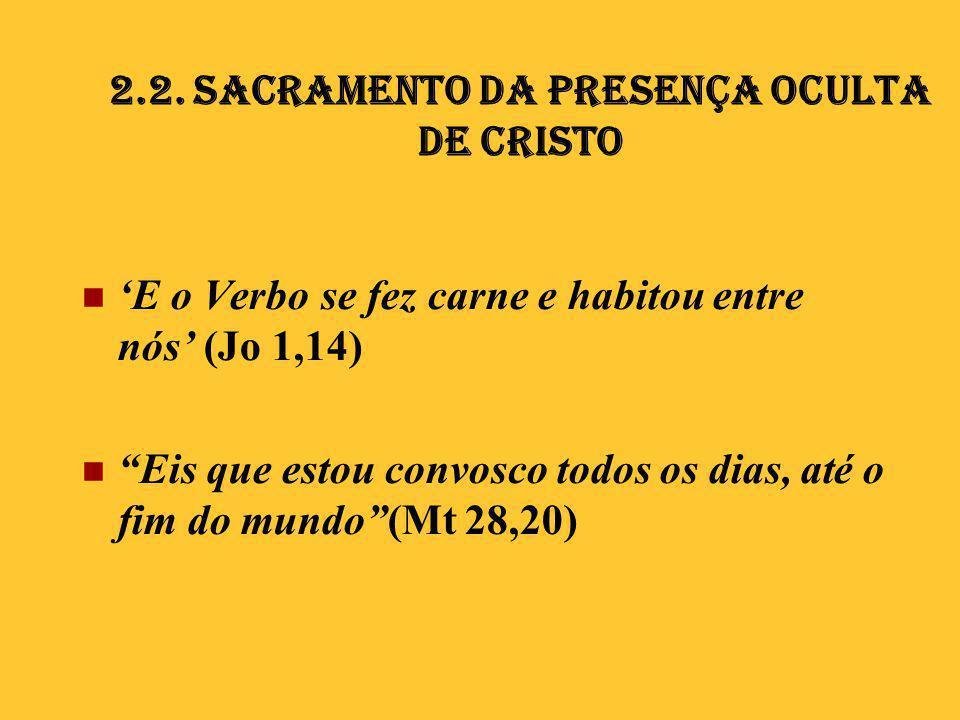 2.2. Sacramento da presença oculta de Cristo