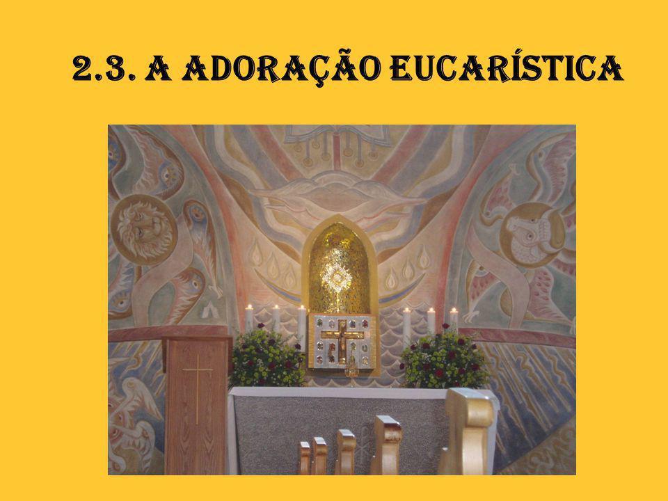 2.3. A adoração eucarística