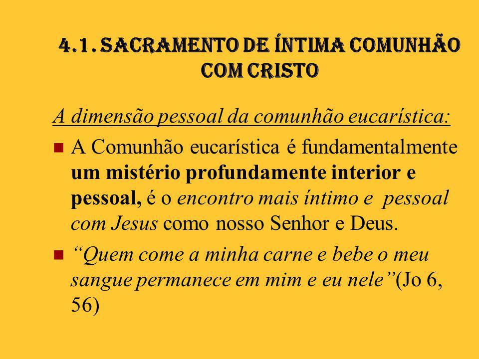 4.1. Sacramento de íntima comunhão com Cristo