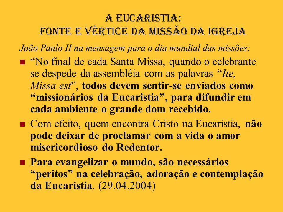 A Eucaristia: fonte e vértice da missão da Igreja
