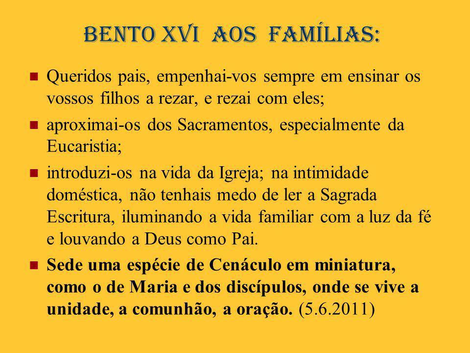 Bento XVI aos famílias: