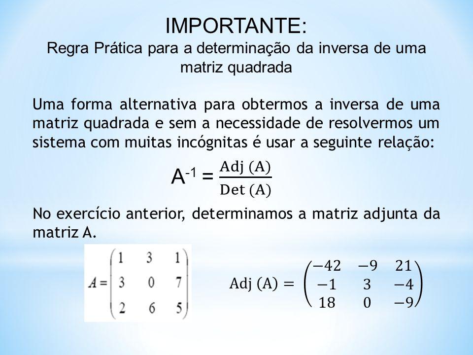 Regra Prática para a determinação da inversa de uma matriz quadrada