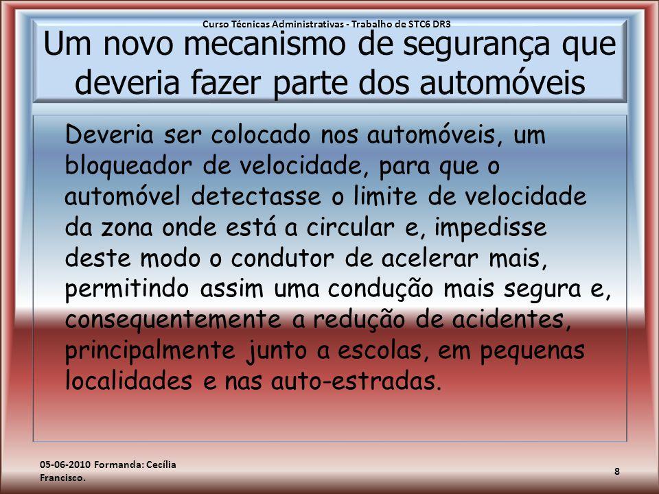 Um novo mecanismo de segurança que deveria fazer parte dos automóveis