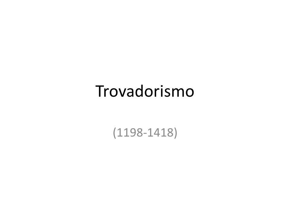 Trovadorismo (1198-1418)