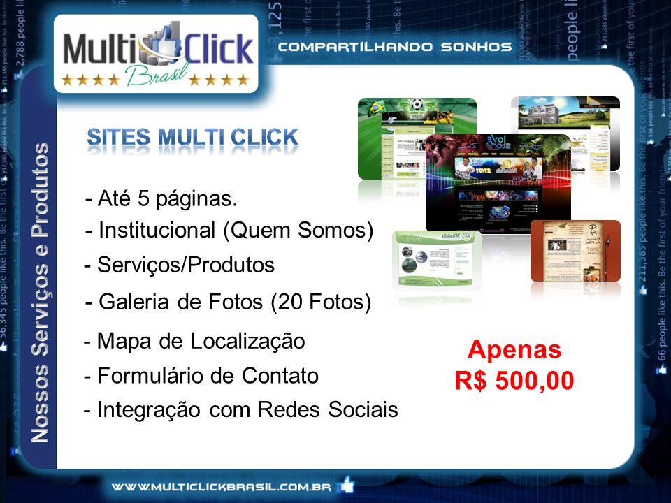 Apenas R$ 500,00 Sites multi Click - Até 5 páginas.
