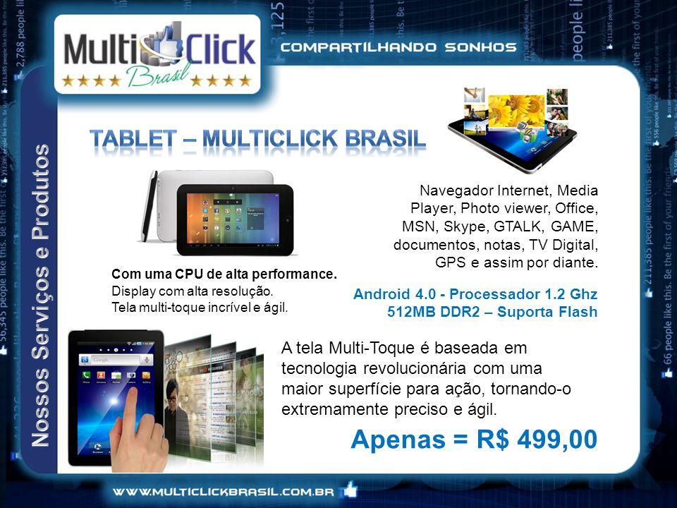 Apenas = R$ 499,00 Tablet – multiclick brasil