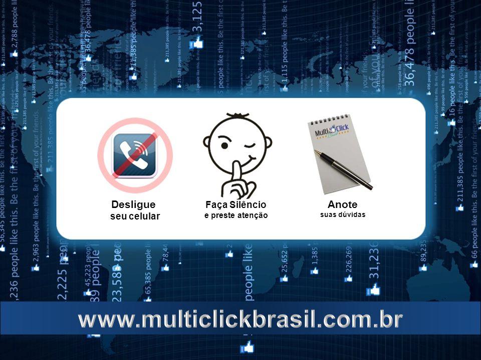 www.multiclickbrasil.com.br Desligue Anote Faça Silêncio seu celular